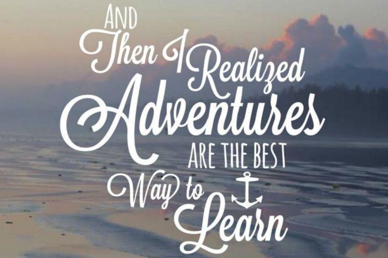 Suatu saat aku menyadari cara terbaik untuk mempelajari sesuatu adalah dengan traveling