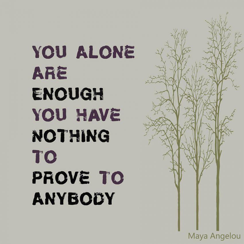 Tidak ada hal yang perlu kamu buktikan ke orang lain