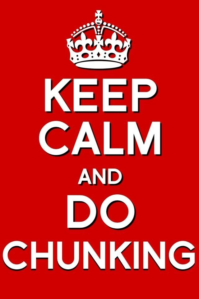 Keep calm and do chunking