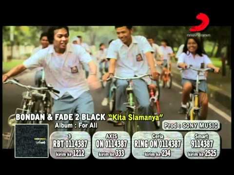 Kita selamanya by Bondan Feat Fade 2 black