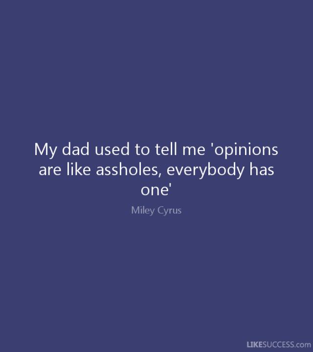 Semua orang punya opini sendiri