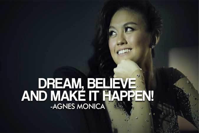 Agnes Mo pun percaya sama mimpinya! Hehehe...