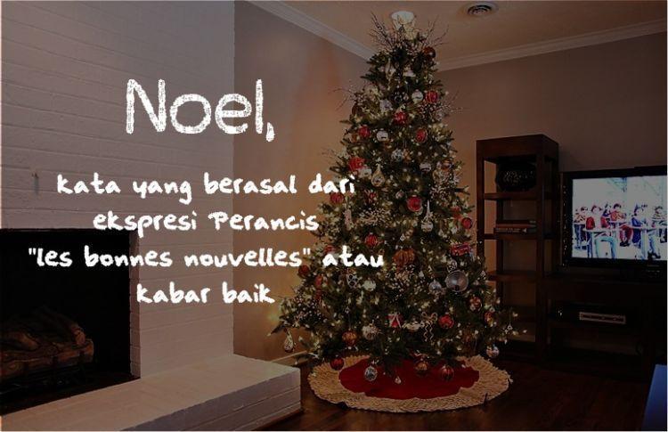 Noel berasal dari bahasa Perancis.
