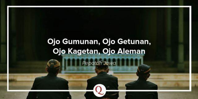 Ojo Gumunan, Ojo Getunan, Ojo Kagetan, Ojo Aleman