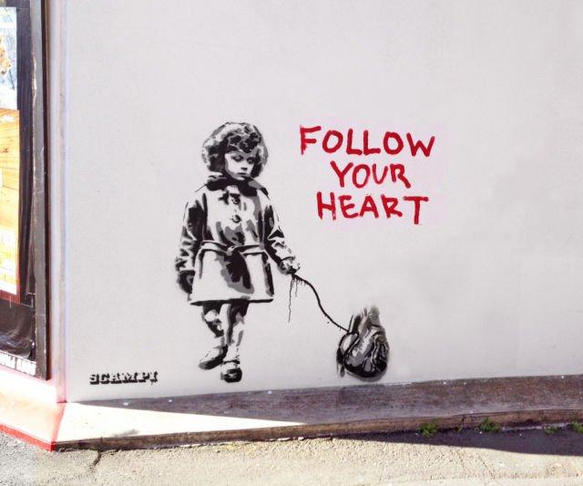follow your heart..