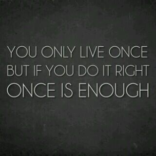 hidup hanya sekali