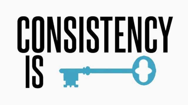 Konsistensi adalah kunci